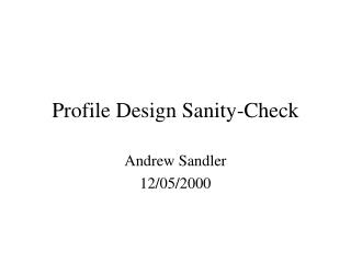 Profile Design Sanity-Check