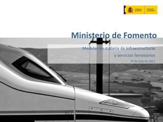 Medidas  en materia de  Infraestructuras       y  s ervicios ferroviarios