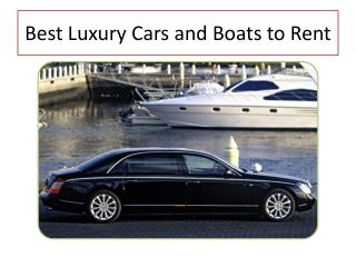 Top Luxury Cars and Boat that You will like to Rent