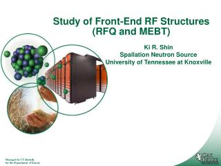 Study of Front-End RF Structures (RFQ and MEBT)