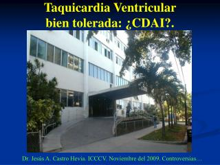 Taquicardia Ventricular  bien tolerada: ¿CDAI?.