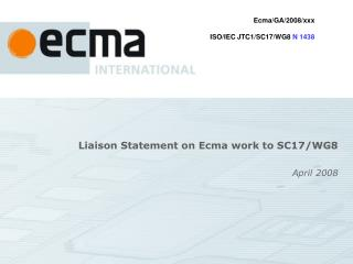 Liaison Statement on Ecma work to SC17/WG8