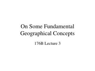 On Some Fundamental Geographical Concepts