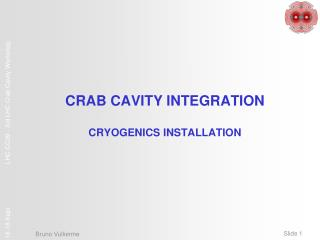 CRAB CAVITY INTEGRATION CRYOGENICS INSTALLATION