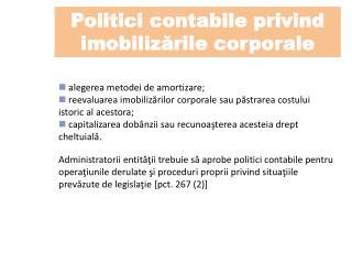 Politici contabile privind imobilizările corporale