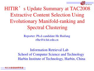 Reporter: Ph.d candidate He Ruifang rfhe@ir.hit      Information Retrieval Lab