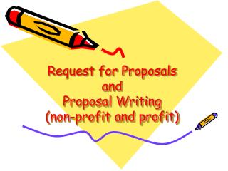 Request for Proposals and  Proposal Writing (non-profit and profit)