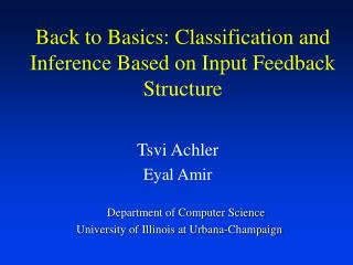 Back to Basics: Classification and Inference Based on Input Feedback Structure