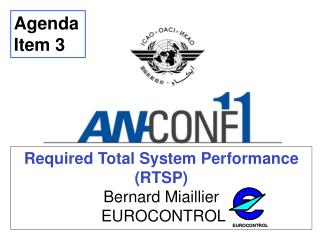 Required Total System Performance (RTSP) Bernard Miaillier  EUROCONTROL