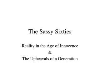 The Sassy Sixties