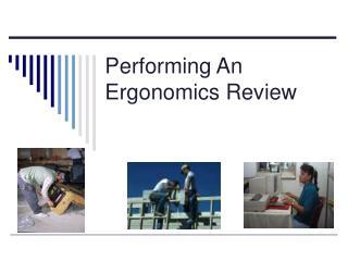 Performing An Ergonomics Review