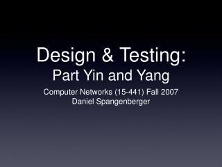Design & Testing: Part Yin and Yang