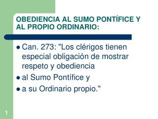 OBEDIENCIA AL SUMO PONT�FICE Y AL PROPIO ORDINARIO: