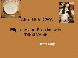 After 18 & ICWA Eligibility and Practice with Tribal Youth