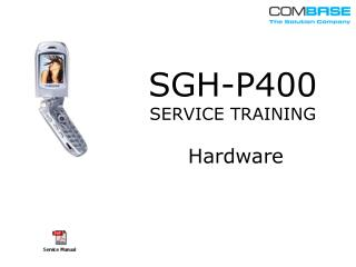 SGH-P400 SERVICE TRAINING Hardware
