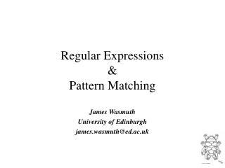 Regular Expressions  & Pattern Matching