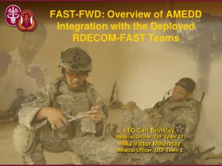 FAST-FWD: Overview of AMEDD Integration with the Deployed RDECOM-FAST Teams