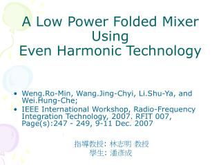 A Low Power Folded Mixer   Using  Even Harmonic Technology