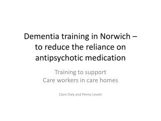Dementia training in Norwich –  to reduce the reliance on antipsychotic medication