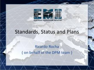 Standards, Status and Plans