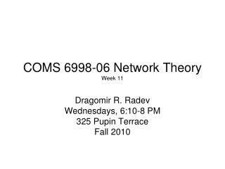 COMS 6998-06 Network Theory Week 11