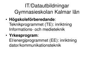 IT/Datautbildningar  Gymnasieskolan Kalmar län