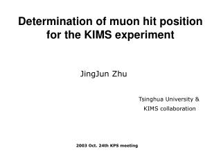 Determination of muon hit position  for the KIMS experiment