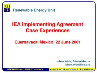 IEA Implementing Agreement Case Experiences Cuernavaca, Mexico, 22 June 2001