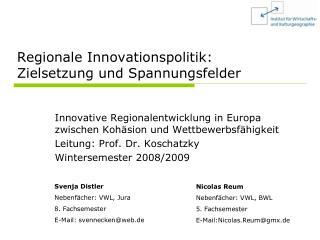Regionale Innovationspolitik: Zielsetzung und Spannungsfelder