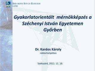 Gyakorlatorientált  mérnökképzés a Széchenyi István Egyetemen  Győrben