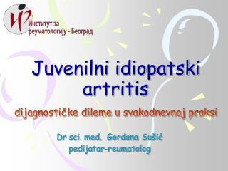Juvenilni idiopatski artritis dijagnostičke dileme u svakodnevnoj praksi