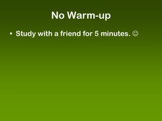 No Warm-up