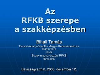 Az  RFKB szerepe  a szakképzésben