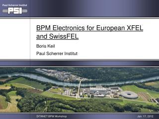 BPM Electronics for European XFEL and SwissFEL Boris Keil Paul Scherrer Institut