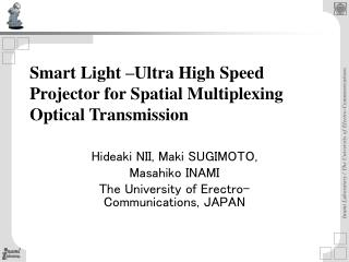 Smart Light �Ultra High Speed Projector for Spatial Multiplexing Optical Transmission
