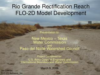 Rio Grande Rectification Reach FLO-2D Model Development