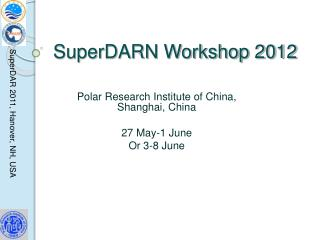 SuperDARN Workshop 2012