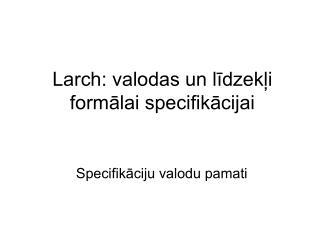 Larch: valodas un līdzekļi formālai specifikācijai