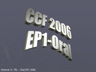 CCF 2006 EP1-Oral
