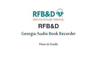 RFB&D G eorgia  A udio  B ook  R ecorder