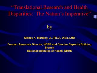 �Translational Research and Health Disparities:  The Nation�s Imperative� by