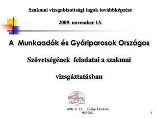Szakmai vizsgabizottsági tagok továbbképzése 2009. november 13.