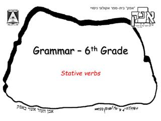 Grammar – 6 th  Grade
