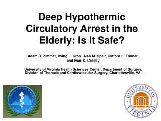 Deep Hypothermic Circulatory Arrest in the Elderly: Is it Safe?
