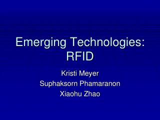 Emerging Technologies:  RFID