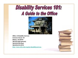 Office of Disability Services Crewson House 101 Athens, OH 45701 740.593.2620 (phone)