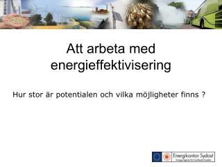 Att arbeta med energieffektivisering