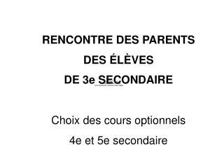 RENCONTRE DES PARENTS DES ÉLÈVES  DE 3e SECONDAIRE
