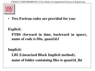 Two Fortran codes are provided for you: Explicit:
