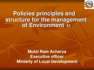 Policies principles and structure for the management of Environment   M